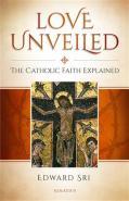 Art and Liturgy - Love Unveiled The Catholic Faith Explained by Dr Edward Sri