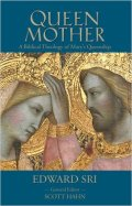 Art and Liturgy - Queen Mother A Biblical Theology of Marys Queenship by Dr Edward Sri